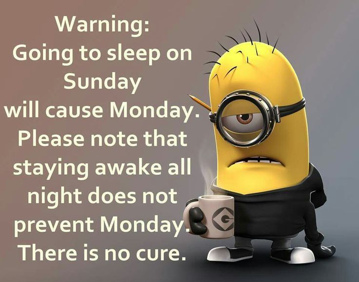 MyMonday Warning Going To Sleep Sunday